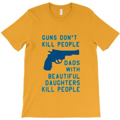 Guns Don T Kill People Dads With Daughters Family 1 T-shirt Designed By Lotus Fashion Realm