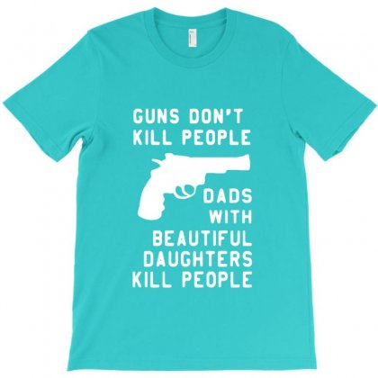 Guns Don T Kill People Dads With Daughters Family T-shirt Designed By Lotus Fashion Realm
