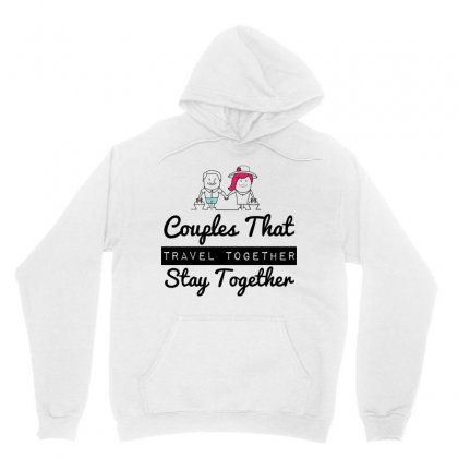 Couples That Travel Together Stay Together Unisex Hoodie