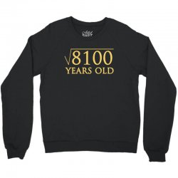 funny t shirt for 90 year old t shirt Crewneck Sweatshirt | Artistshot