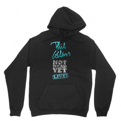 Phil Collins Still Not Dead Yet Live Unisex Hoodie Designed By Cuser1898