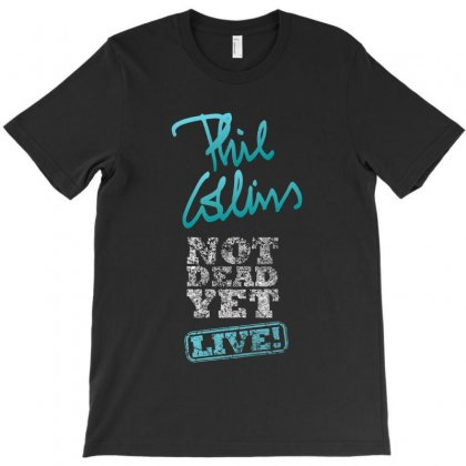 Phil Collins Still Not Dead Yet Live T-shirt Designed By Cuser1898