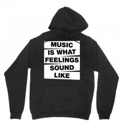 music is what feelings sound like Unisex Hoodie | Artistshot