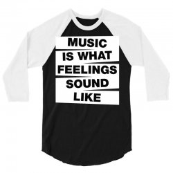 music is what feelings sound like 3/4 Sleeve Shirt | Artistshot