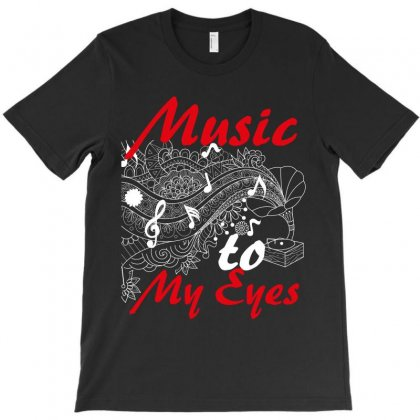 Music To My Eyes T-shirt Designed By Wizarts