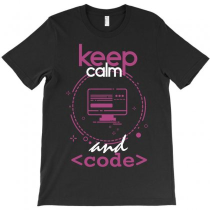 Keep Calm And Code T-shirt Designed By Wizarts