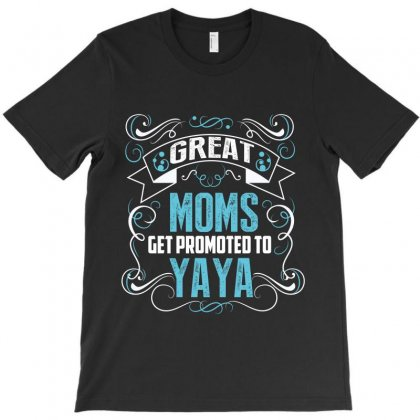 Moms Get Promoted To Yaya T-shirt Designed By Wizarts