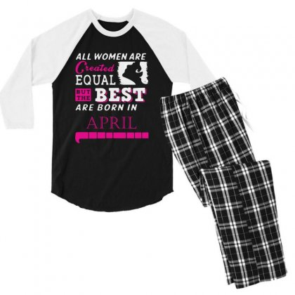 All Women Are Creat Equal But The Best Born In April Men's 3/4 Sleeve Pajama Set Designed By Meganphoebe