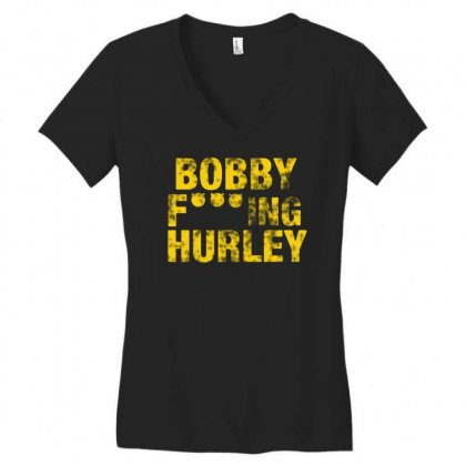 Bobby Fucking Hurley Women's V-neck T-shirt Designed By Meganphoebe