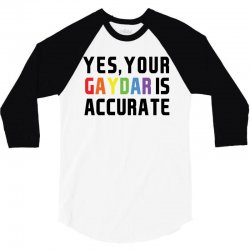 yes your gaydar is accurate funny lgbt pride parade   black 3/4 Sleeve Shirt | Artistshot