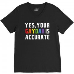 yes your gaydar is accurate funny lgbt pride parade V-Neck Tee | Artistshot