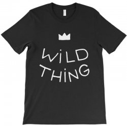 wild thing T-Shirt | Artistshot
