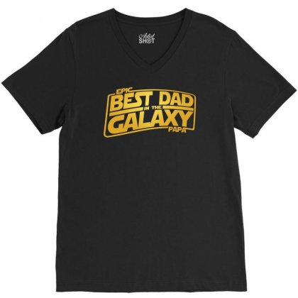 Best Dad In The Galaxy V-neck Tee Designed By Meganphoebe
