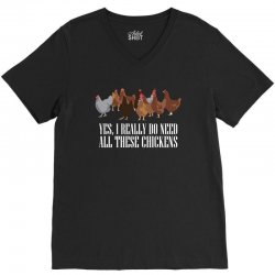 yes i really do need all these chicken t shirt V-Neck Tee | Artistshot