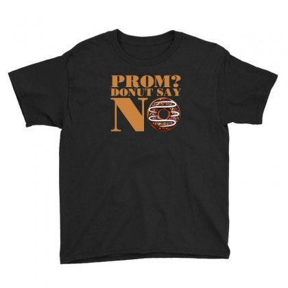 Prom Donut Say No T Shirt Youth Tee Designed By Hung