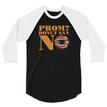 Prom Donut Say No T Shirt 3/4 Sleeve Shirt Designed By Hung