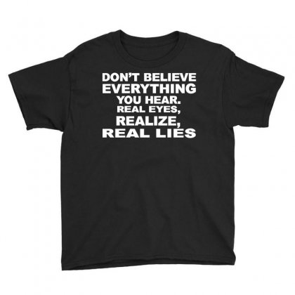 Dont Believe Lies Youth Tee Designed By Curspact
