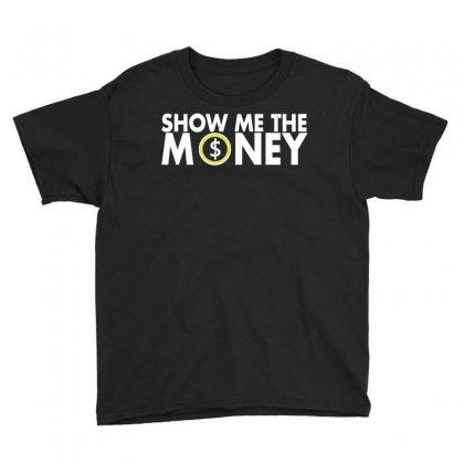 Show Me The Money Youth Tee Designed By Curspact