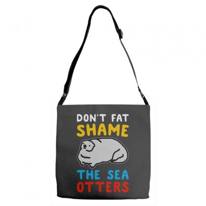 Don't Fat Shame The Sea Otters Adjustable Strap Totes Designed By Pinkanzee