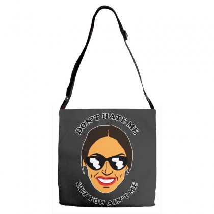 Don't Hate Me Cuz You Hate Me Alexandria Ocasio Cortez Adjustable Strap Totes Designed By Pinkanzee