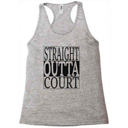 Straight Outta Court Racerback Tank Designed By Ande Ande Lumut