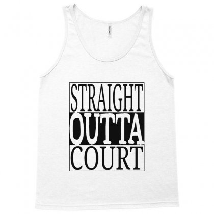 Straight Outta Court Tank Top Designed By Ande Ande Lumut