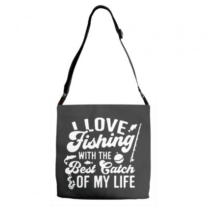 I Love Fishing With The Best Catch Of My Life Adjustable Strap Totes Designed By Pinkanzee