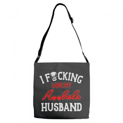 I Love My Asshole Husband Adjustable Strap Totes Designed By Pinkanzee