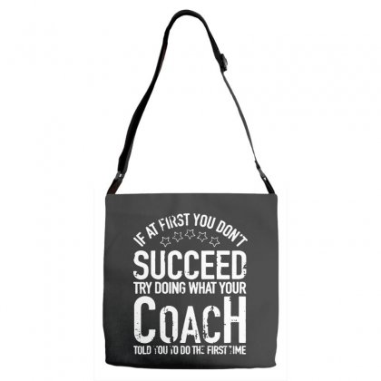 If At First You Dont Succeed Try Doing What Your Coach Adjustable Strap Totes Designed By Pinkanzee