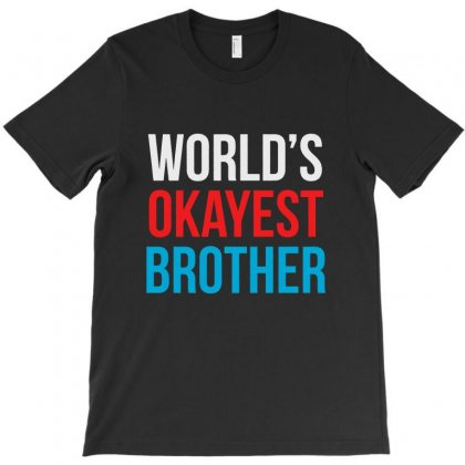 World's Okayest Brother Awesome T-shirt Designed By Pinkanzee