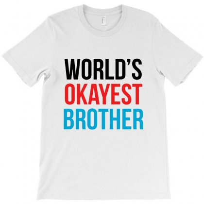 World's Okayest Brother T-shirt Designed By Pinkanzee
