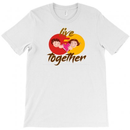 Live Together T-shirt Designed By Pinkst50