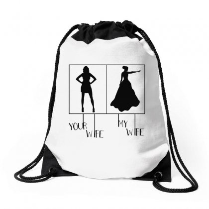 Your Wife My Wife Drawstring Bags Designed By Sarahzoepicture