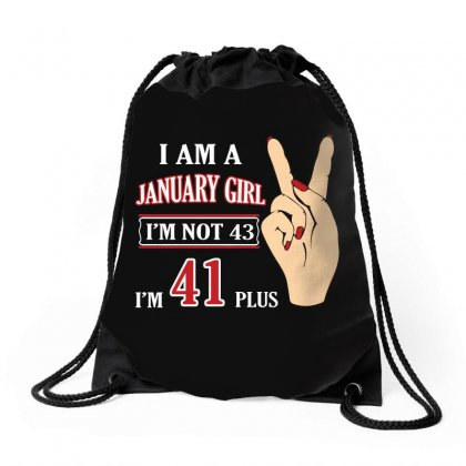 I Am A January Girl Im Not 43 Im 41 Plus 2 Drawstring Bags Designed By Twinklered.com