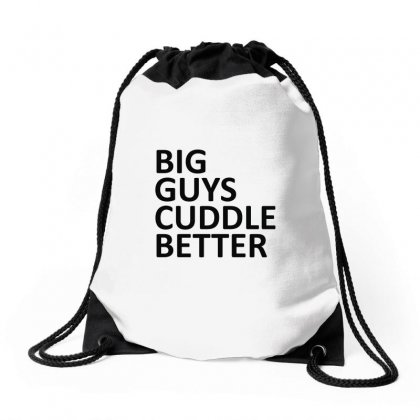 Big Guys Cuddle Better Drawstring Bags Designed By Funtee