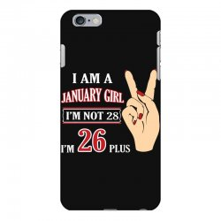 i am a january girl im not 28 im 26 plus 2 iPhone 6 Plus/6s Plus Case | Artistshot