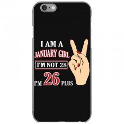 i am a january girl im not 28 im 26 plus 2 iPhone 6/6s Case | Artistshot