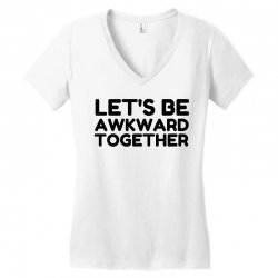 let's be awkward funny quote Women's V-Neck T-Shirt | Artistshot