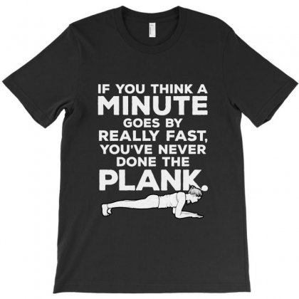 You've Never Done The Plank T-shirt Designed By Sarahzoepicture