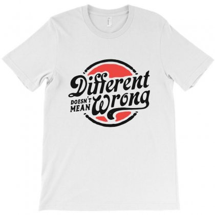 Different Doesnt Mean Wrong T-shirt Designed By Sarahzoepicture