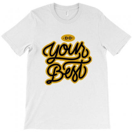 Do Your Best T-shirt Designed By Sarahzoepicture