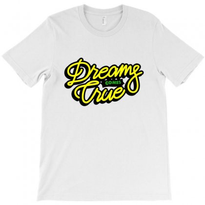 Dreams Comes True T-shirt Designed By Sarahzoepicture