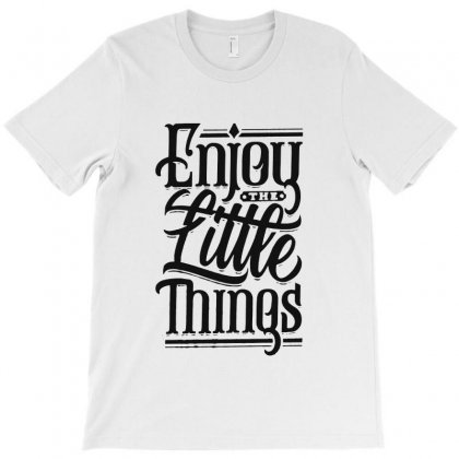 Enjoy The Little Things T-shirt Designed By Sarahzoepicture