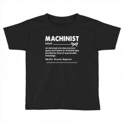 machinist definition noun Toddler T-shirt | Artistshot