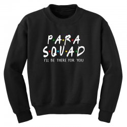 para squad ill be there for you Youth Sweatshirt | Artistshot