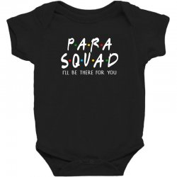 para squad ill be there for you Baby Bodysuit | Artistshot