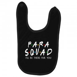 para squad ill be there for you Baby Bibs | Artistshot