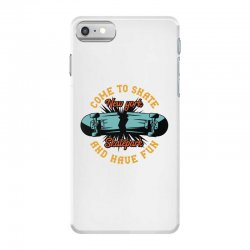 come to skate iPhone 7 Case | Artistshot