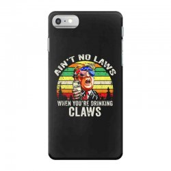 vintage ain't no laws when youre drinking claws iPhone 7 Case | Artistshot