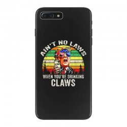vintage ain't no laws when youre drinking claws iPhone 7 Plus Case | Artistshot